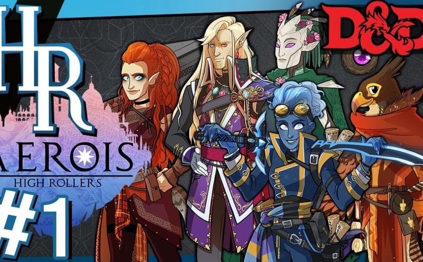 Aerois, High Rollers D&D Campaign (Three Episode Rule)